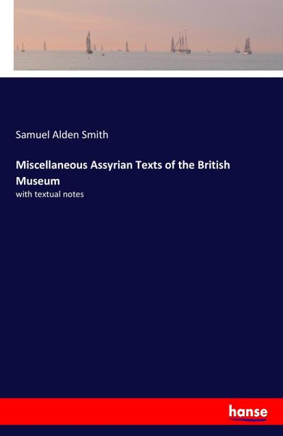 Miscellaneous Assyrian Texts of the British Museum