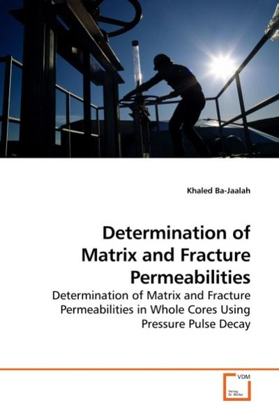 Determination of Matrix and Fracture Permeabilities