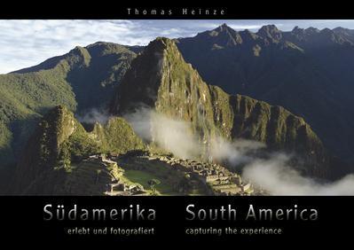 Südamerika - erlebt und fotografiert / South America - capturing the experience