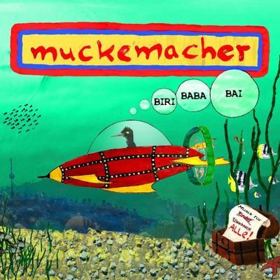 Muckemacher: Biribababai