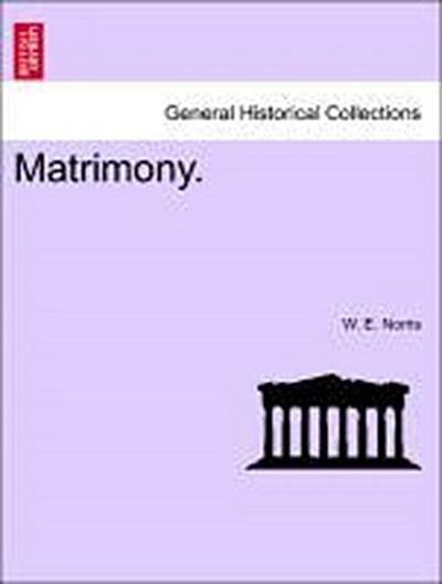 Matrimony. Vol. I.