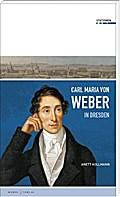Carl Maria von Weber in Dresden; Stationen; S ...