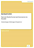 Factory Outlet Center als Innovation im Handel - Bernhard Knüttel