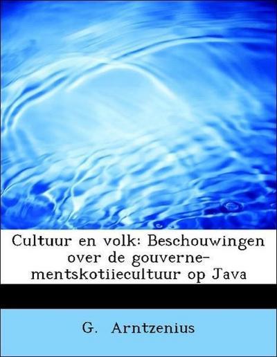Cultuur en volk: Beschouwingen over de gouverne-mentskotiiecultuur op Java