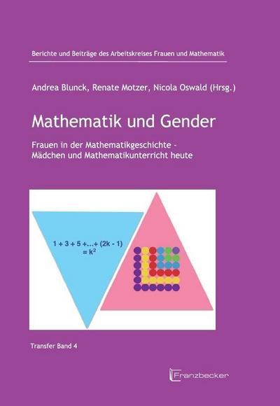 Mathematik und Gender: Tagungsband zur Doppeltagung: Frauen in der Mathematikgeschichte & Herbsttreffen Arbeitskreis Frauen und Mathematik