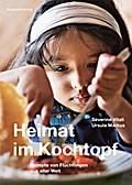 Heimat im Kochtopf: Rezepte von Flüchtlingen  ...