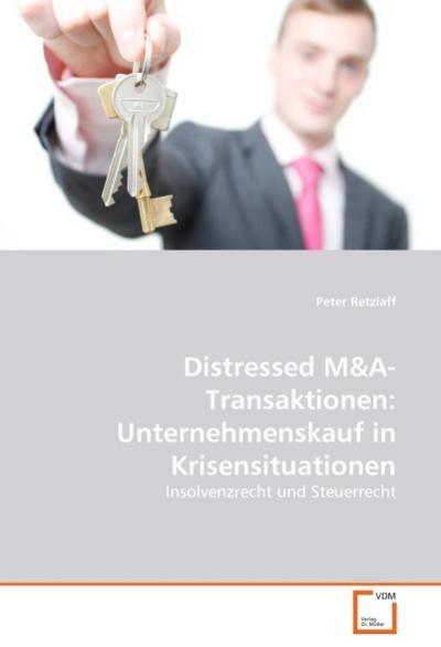 Distressed M&A- Transaktionen: Unternehmenskauf in Krisensituationen