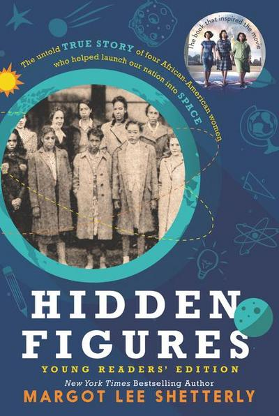 Hidden Figures. Young Readers' Edition