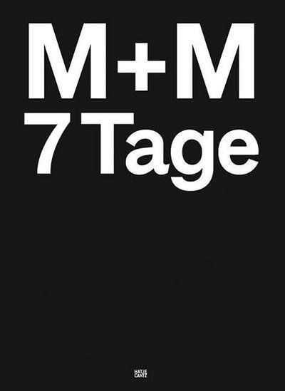 M+M: 7 Tage