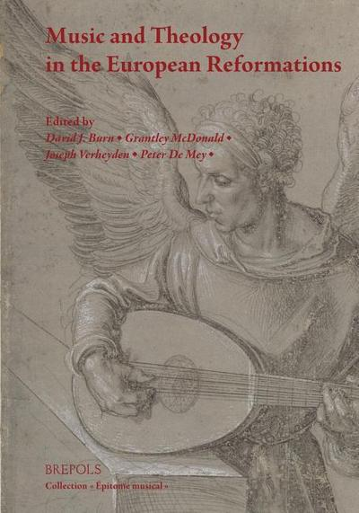 Music and Theology in the European Reformations