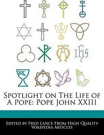 Spotlight on the Life of a Pope: Pope John XXIII