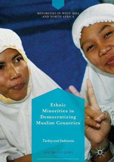 Ethnic Minorities in Democratizing Muslim Countries