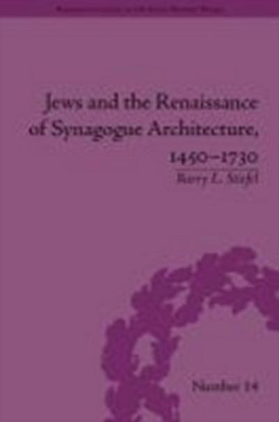 Jews and the Renaissance of Synagogue Architecture, 1450-1730