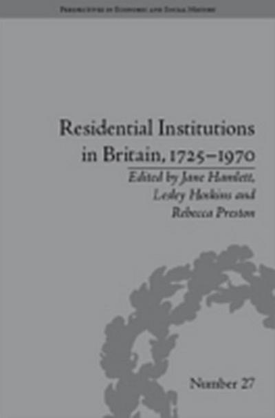 Residential Institutions in Britain, 1725-1970