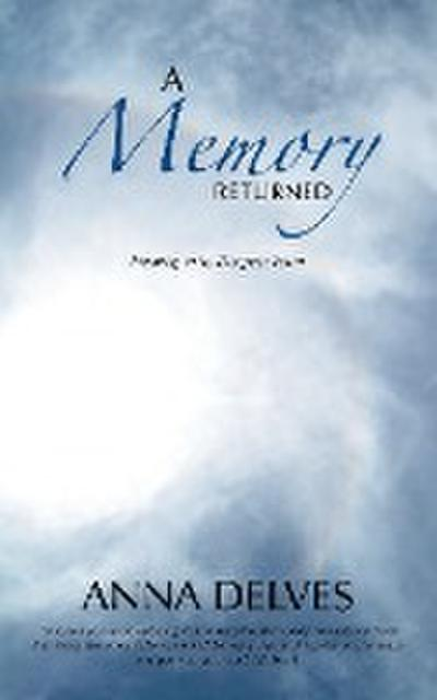 A Memory Returned: Healing in Its Deepest Form