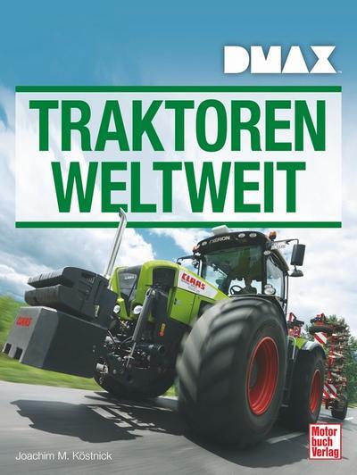 DMAX Traktoren weltweit; Deutsch; 27 schw.-w. Fotos, 488 farb. Fotos