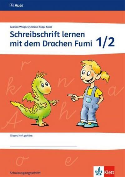 Schreibschrift lernen mit dem Drachen Fumi. Arbeitsheft 1. und 2. Klasse. Schulausgangsschrift