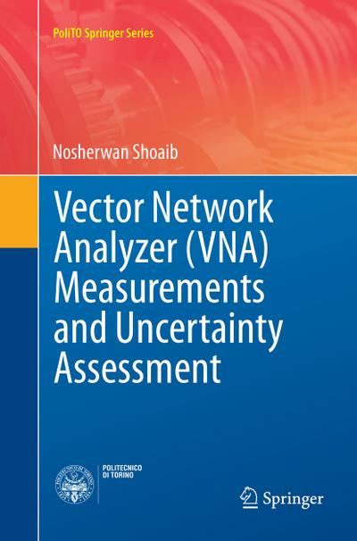 Vector Network Analyzer (VNA) Measurements and Uncertainty Assessment
