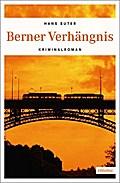 Berner Verhängnis; Kriminalroman; Max Freuler ...