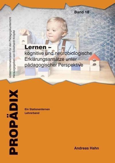 Lernen - kognitive und neurobiologische Erklärungsansätze unter pädagogischer Perspektive