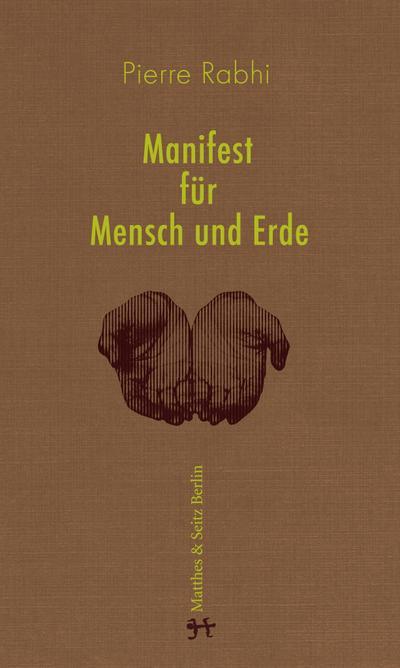 Manifest für Mensch und Erde: Für einen Aufstand der Gewissen