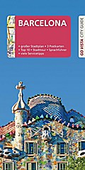 GO VISTA: Reiseführer Barcelona; Mit Faltkarte und 3 Postkarten; Go Vista; Deutsch; 87 Fotos, mit herausnehmbarer Faltkarte