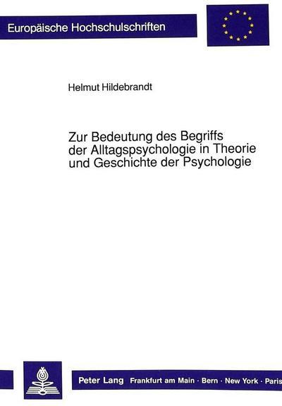 Zur Bedeutung des Begriffs der Alltagspsychologie in Theorie und Geschichte der Psychologie