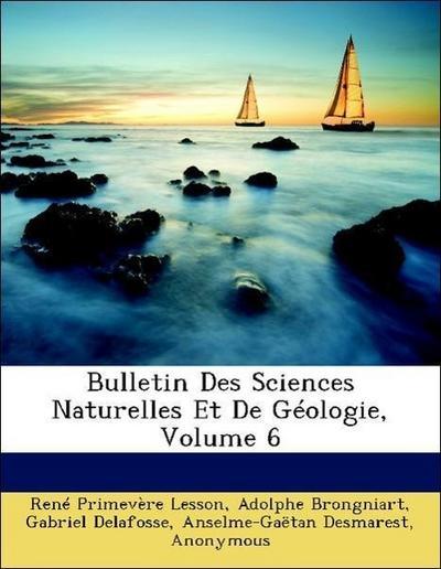 Bulletin Des Sciences Naturelles Et De Géologie, Volume 6