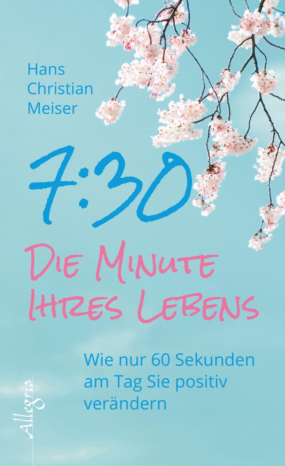 NEU 7:30 - Die Minute Ihres Lebens Hans Christian Meiser 422990