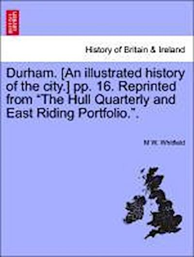 Durham. [An illustrated history of the city.] pp. 16. Reprinted from