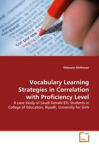 Vocabulary Learning Strategies in Correlation with Proficiency Level
