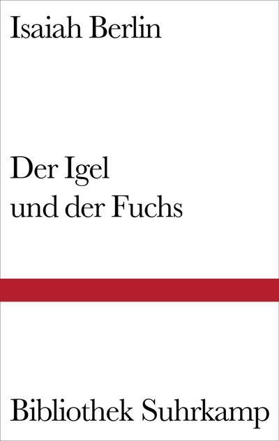 Der Igel und der Fuchs: Essay über Tolstojs Geschichtsverständnis (Bibliothek Suhrkamp)