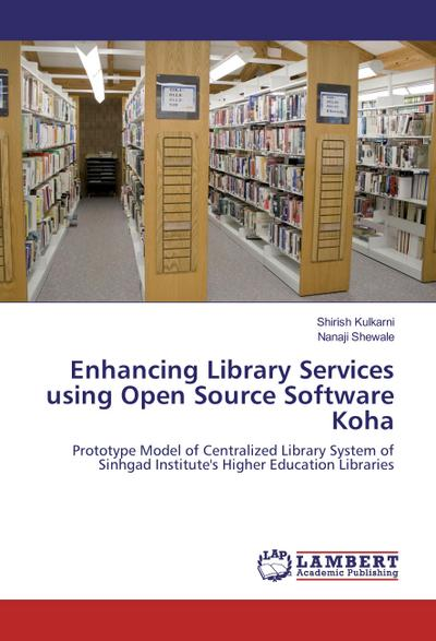 Enhancing Library Services using Open Source Software Koha