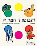 Die Farben in der Kunst: entdecken - spielen  ...