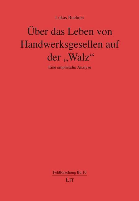 """Über das Leben von Handwerksgesellen auf der """"""""Walz"""""""" ~ Luka ... 9783643507983"""
