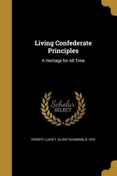 LIVING CONFEDERATE PRINCIPLES