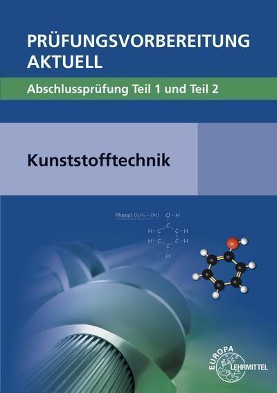 Prüfungsvorbereitung aktuell - Kunststofftechnik