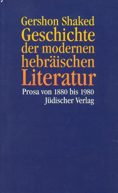 Geschichte der modernen hebräischen Literatur: Prosa von 1880 bis 1980