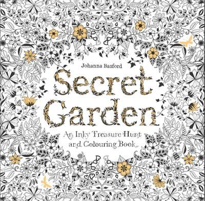 Secret Garden: An Inky Treasure Hunt: An Inky Treasure Hunt and Colouring Book (King08)