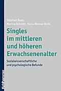 Singles im mittleren und höheren Erwachsenenalter: Sozialwissenschaftliche und psychologische Befunde