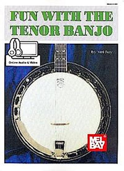 Fun with the Tenor Banjo (+Online Audio +Video) :for 4-string banjo (tenor banjo) (with lyrics and chords)