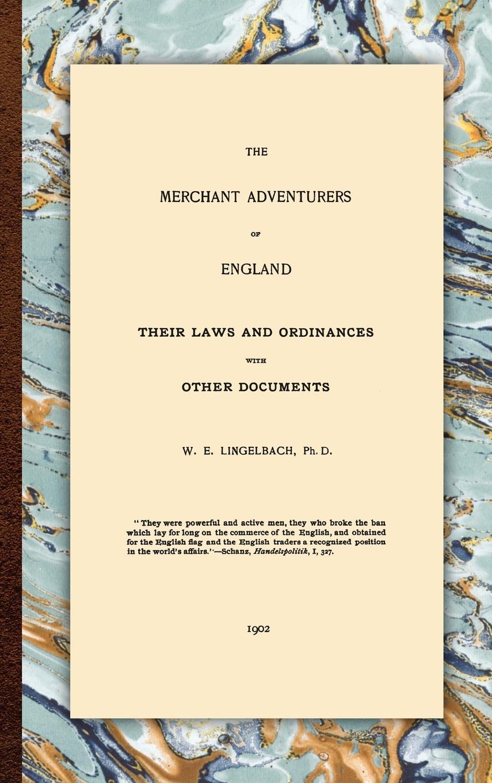 The Merchant Adventurers of England ~ William E. Lingelbach ~  9781584774426