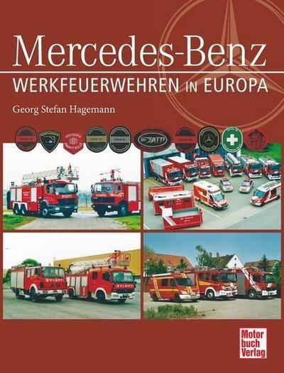 Werkfeuerwehren und Rettungsdienste von Mercedes-Benz in Europa; Deutsch; 176 schw.-w. Fotos, 628 farb. Fotos