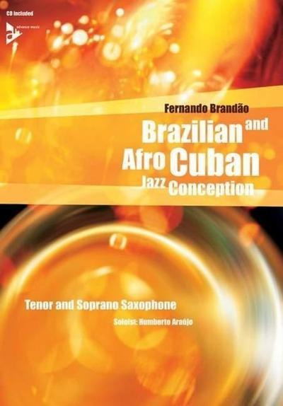 Brazilian and Afro-Cuban Jazz Conception, Tenor-Saxophon u. Sopran-Saxophon, w. Audio-CD