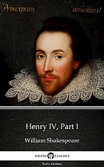 Henry IV, Part I by William Shakespeare (Illustrated)