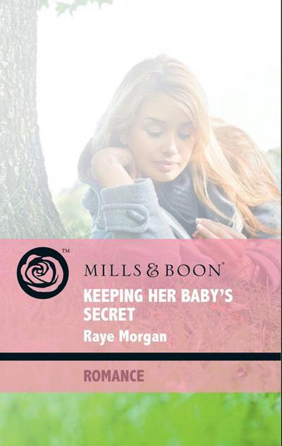 Keeping Her Baby's Secret (Mills & Boon Romance) (Baby on Board, Book 25)
