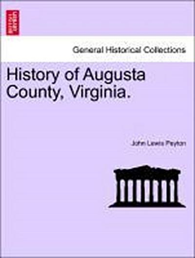 History of Augusta County, Virginia.