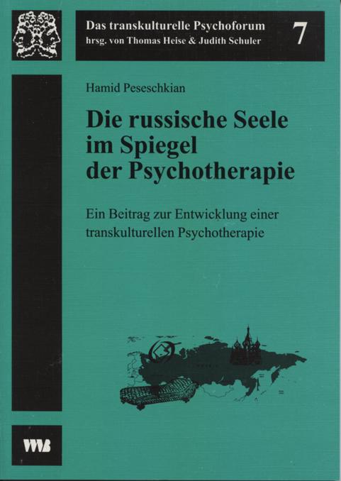 Die russische Seele im Spiegel der Psychotherapie Hamid Peseschkian