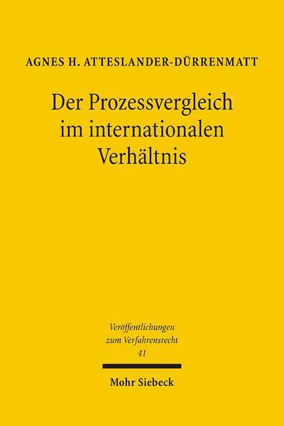 Der Prozessvergleich im internationalen Verhältnis