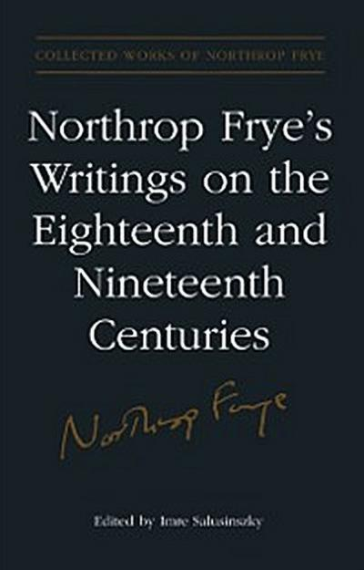 Northrop Frye's Writings on the Eighteenth and Nineteenth Centuries